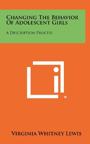 9781258282158: Changing the Behavior of Adolescent Girls: A Description Process