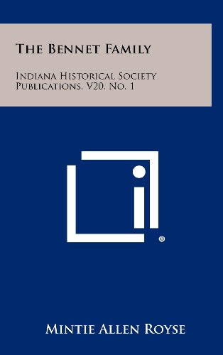 9781258283933: The Bennet Family: Indiana Historical Society Publications, V20, No. 1