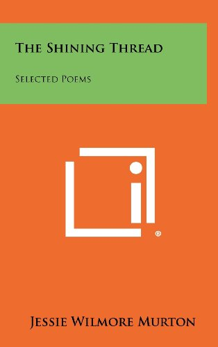 The Shining Thread: Selected Poems (Hardback): Jessie Wilmore Murton