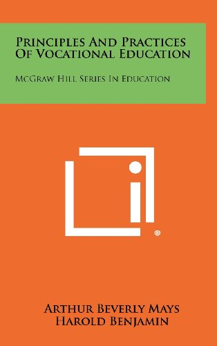 Principles And Practices Of Vocational Education: McGraw: Arthur Beverly Mays,