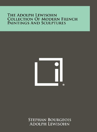 The Adolph Lewisohn Collection of Modern French Paintings and Sculptures: Stephan Bourgeois