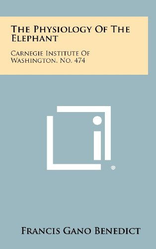 9781258285470: The Physiology of the Elephant: Carnegie Institute of Washington, No. 474