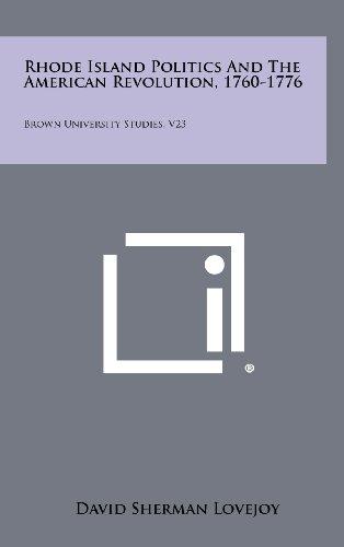 9781258286019: Rhode Island Politics and the American Revolution, 1760-1776: Brown University Studies, V23