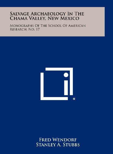 Salvage Archaeology In The Chama Valley, New Mexico: Monographs Of The School Of American Research,...