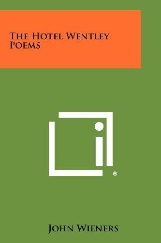 The Hotel Wentley Poems: Wieners, John