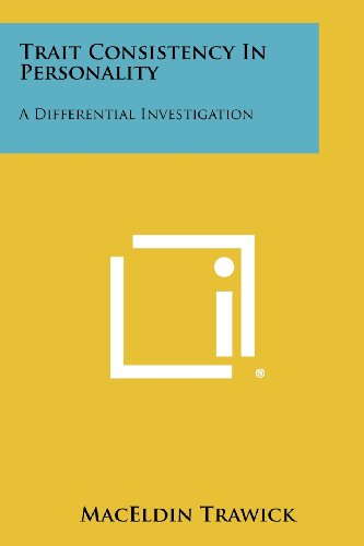 Trait Consistency in Personality: A Differential Investigation: Trawick, Maceldin
