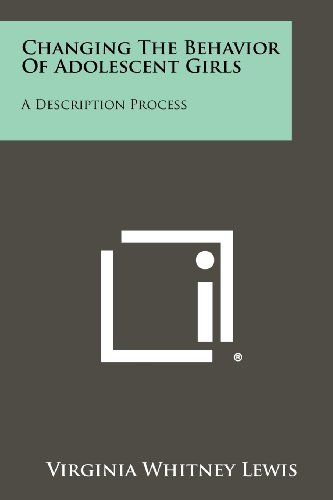 9781258286958: Changing the Behavior of Adolescent Girls: A Description Process