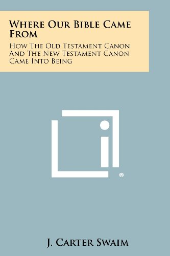 9781258287603: Where Our Bible Came From: How The Old Testament Canon And The New Testament Canon Came Into Being