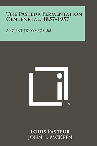9781258289416: The Pasteur Fermentation Centennial, 1857-1957: A Scientific Symposium