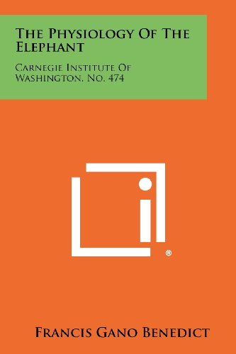 9781258290733: The Physiology Of The Elephant: Carnegie Institute Of Washington, No. 474