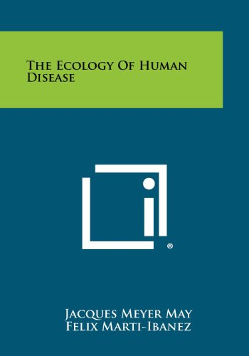 The Ecology Of Human Disease: Jacques Meyer May