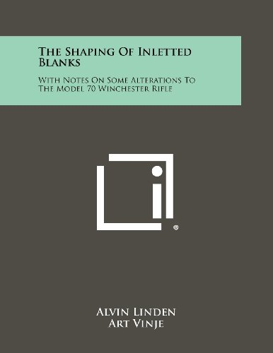 The Shaping of Inletted Blanks: With Notes: Linden, Alvin