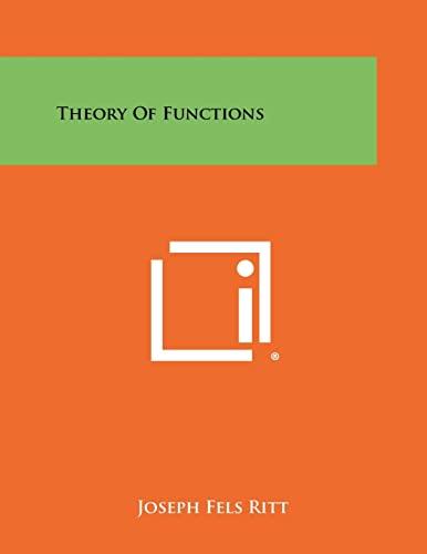 Theory Of Functions: Joseph Fels Ritt