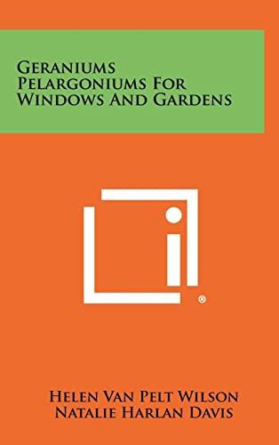 9781258298340: Geraniums Pelargoniums For Windows And Gardens