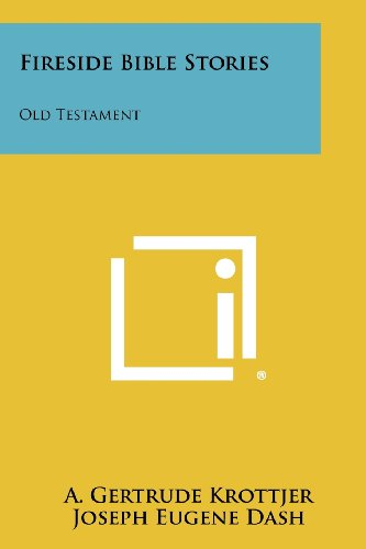 Fireside Bible Stories: Old Testament (Paperback): A Gertrude Krottjer