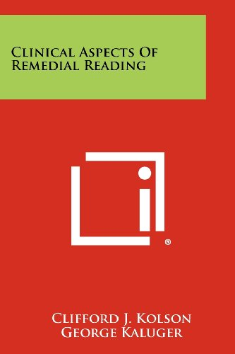 Clinical Aspects of Remedial Reading (Paperback): Clifford J Kolson,