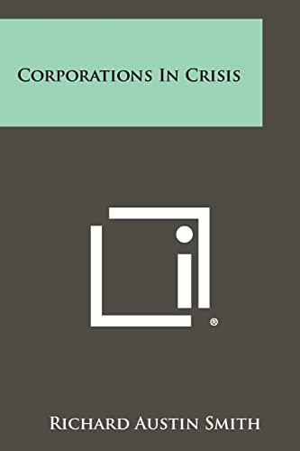 Corporations In Crisis: Richard Austin Smith