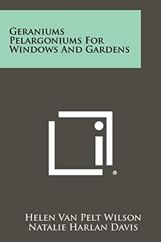 9781258302221: Geraniums Pelargoniums for Windows and Gardens