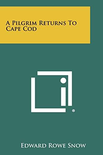 9781258303266: A Pilgrim Returns to Cape Cod