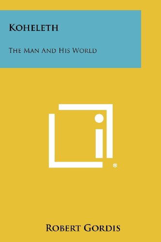 9781258303273: Koheleth: The Man And His World