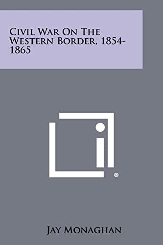 9781258303471: Civil War On The Western Border, 1854-1865