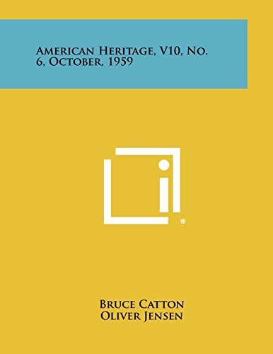 9781258304737: American Heritage, V10, No. 6, October, 1959