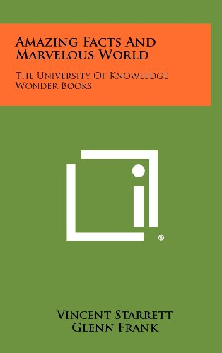 Amazing Facts And Marvelous World: The University Of Knowledge Wonder Books