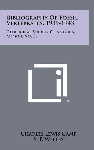 9781258306694: Bibliography of Fossil Vertebrates, 1939-1943: Geological Society of America, Memoir No. 37