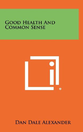 9781258307257: Good Health And Common Sense