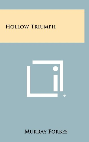 Hollow Triumph (Hardback): Murray Forbes