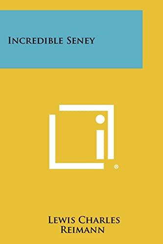Incredible Seney (Paperback): Lewis Charles Reimann