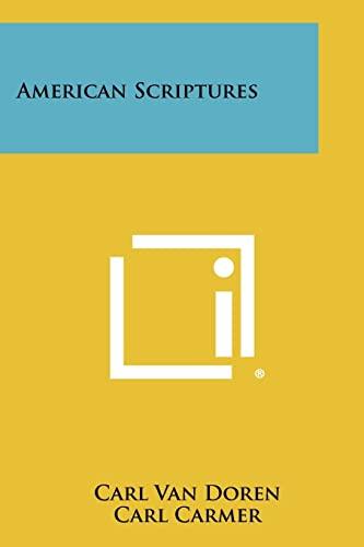 American Scriptures (1258314592) by Van Doren, Carl; Carmer, Carl