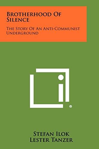 9781258315030: Brotherhood of Silence: The Story of an Anti-Communist Underground