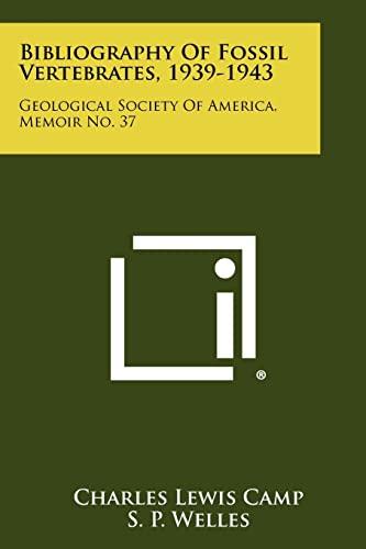 9781258315238: Bibliography of Fossil Vertebrates, 1939-1943: Geological Society of America, Memoir No. 37