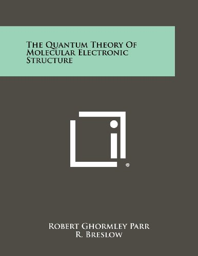 9781258316761: The Quantum Theory Of Molecular Electronic Structure