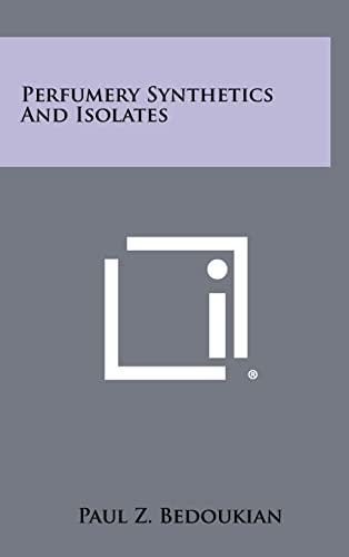 9781258318680: Perfumery Synthetics And Isolates