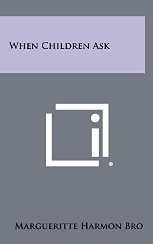 9781258319182: When Children Ask