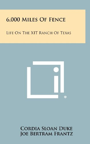 9781258319205: 6,000 Miles Of Fence: Life On The XIT Ranch Of Texas