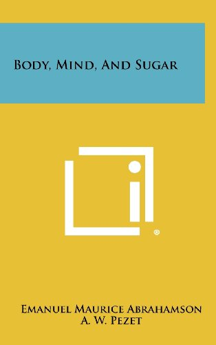 9781258319328: Body, Mind, and Sugar
