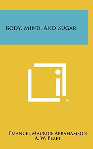 9781258319328: Body, Mind, And Sugar