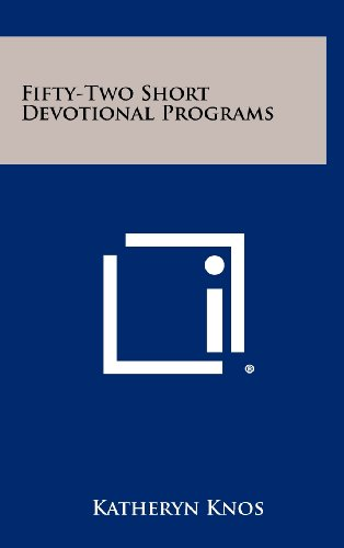 9781258319427: Fifty-Two Short Devotional Programs
