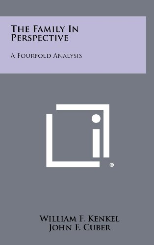 The Family in Perspective: A Fourfold Analysis: William F Kenkel