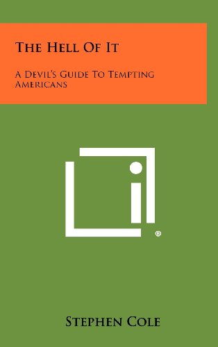 9781258320225: The Hell of It: A Devil's Guide to Tempting Americans