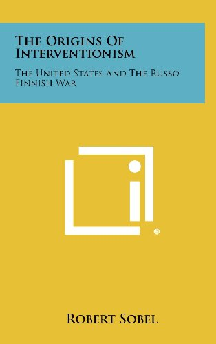 9781258320287: The Origins of Interventionism: The United States and the Russo Finnish War