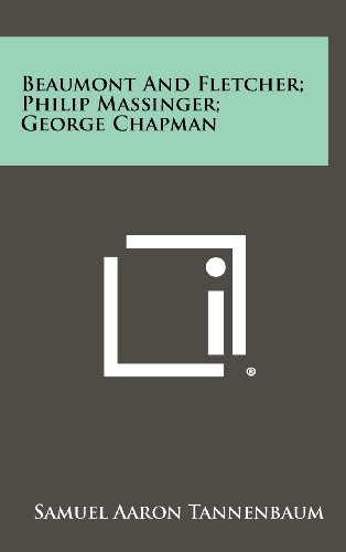 9781258320522: Beaumont and Fletcher; Philip Massinger; George Chapman