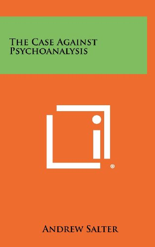 9781258322472: The Case Against Psychoanalysis