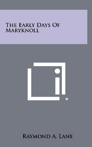 9781258322588: The Early Days of Maryknoll