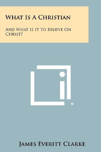 9781258323691: What Is a Christian: And What Is It to Believe on Christ?