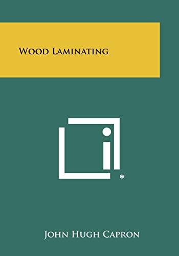 Wood Laminating: John Hugh Capron
