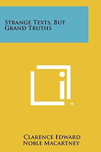9781258325329: Strange Texts, But Grand Truths